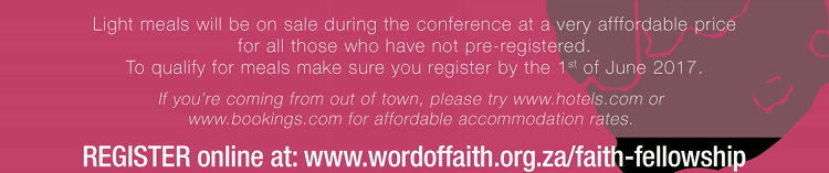 Register online at: www.wordoffaith.org.za/faith-fellowship